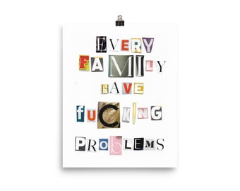Every family have fucking problems print.