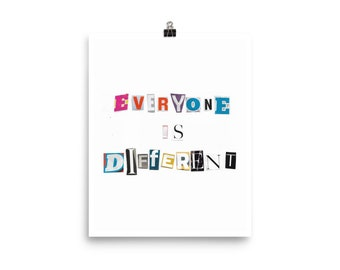 Everyone is different print.