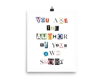You are the author of your own story print.