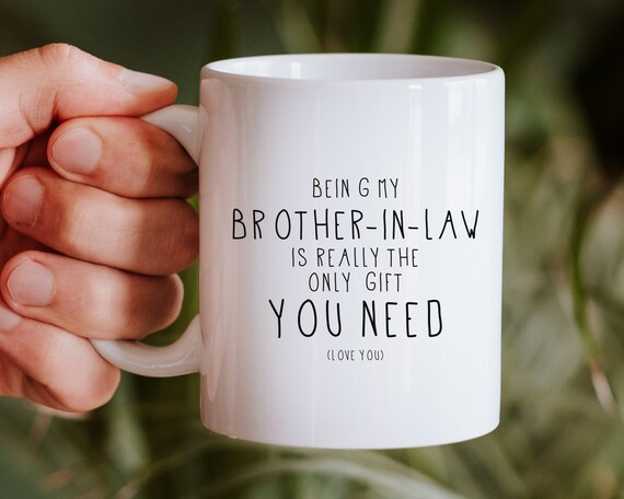 Brother In Law Mug Brother In Law Gift Funny Brother In Law Etsy