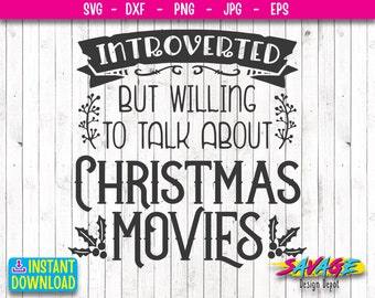 Christmas Svg Cut File | Introverted Talk about Christmas Movies SVG | Holiday Svg  | Winter decor T-shirt sign design SVG |Png file