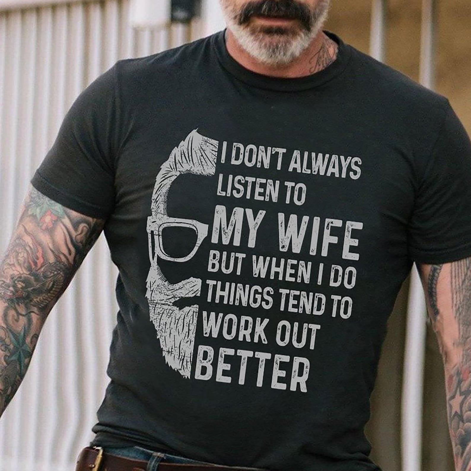Ich höre nicht immer auf meine Frau aber wenn ich Dinge