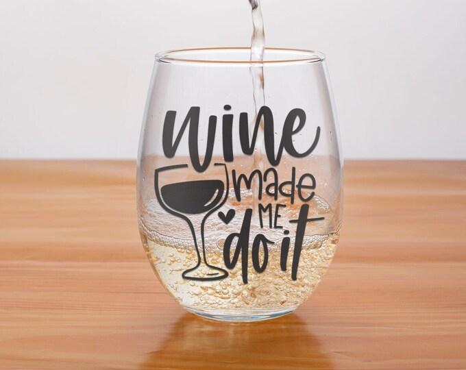 WIne Made Me Do It | Funny Stemless Wine Glass | Secret Santa |  Elephant Gift |  Mom Wine Glass | Best Friend Gift | Teacher Gift | Present