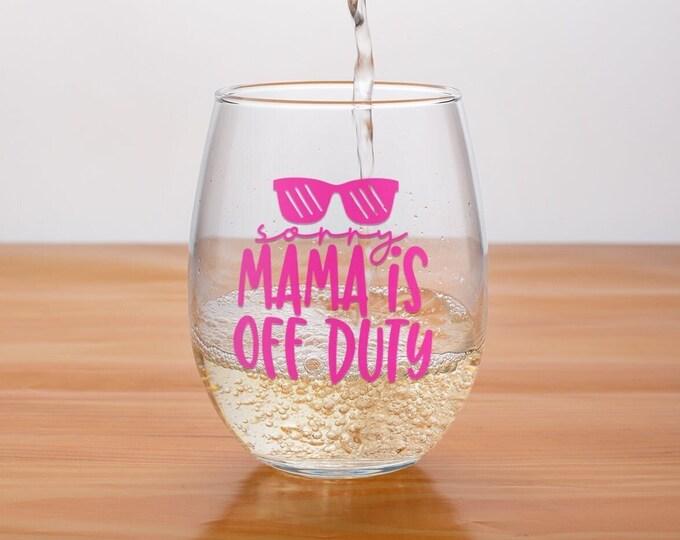 Mama's Off Duty | Funny Stemless Wine Glass | Secret Santa |  Elephant Gift |  Mom Wine Glass |