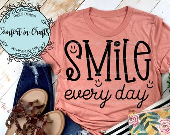 Smile Everyday SVG Smiley Faces SVG Happy SVG Inspirational saying Svg Cricut Silhouette digital cut file