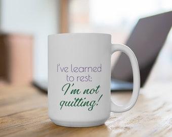 I've Learned to Rest Mug