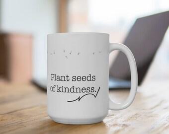 Plant Seeds of Kindness White Ceramic Mug
