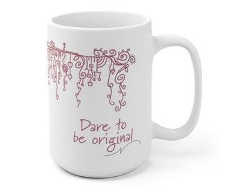 Dare to be Original Mug