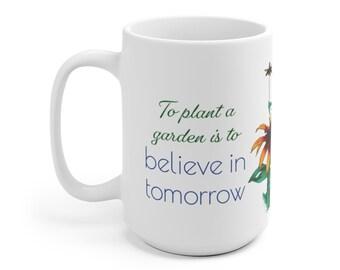 To Plant A Garden Mug