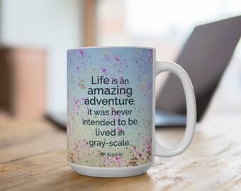 Life is an Amazing Adventure Mug