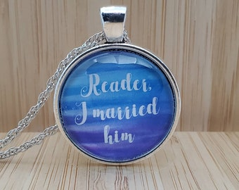 Reader I Married Him, Jane Eyre Necklace, Charlotte Bronte Pendant,  A bookish gift for a bookish friend