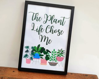 The Plant Life Chose Me Poster
