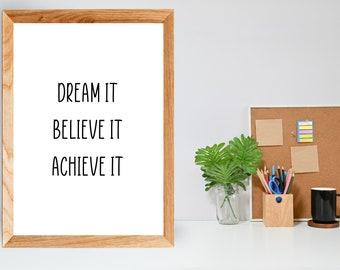 Motivational Downloadable Prints Dream It Believe It Achieve It Classroom Decor Printable Wall Art Office Wall Art Graduation Gift