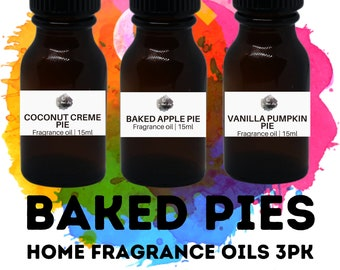 BAKED PIES Home Fragrance Oils 3PK / Vanilla Pumpkin Pie / Baked Apple Pie / Coconut Creme Pie