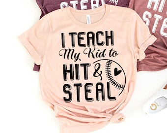 Baseball Mom T Shirt I Teach My Kids To Hit And Steal And F-Bomb Mom On Black