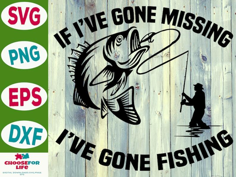 Download Funny Fishing Svg Fishing Dad Png Eps Digital Download Fishing Clipart If I Ve Gone Missing I Ve Gone Fishing Svg Fisherman Svg Art Collectibles Digital Prints Jewellerymilad Com
