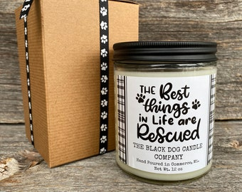 The best things in life are rescued candle, natural soy dog themed candle, Dog lover gift, Dog themed candle for dog lovers