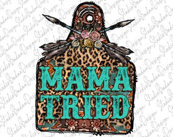 Mama Tried Aztec PNG Sublimation Download Mama Sublimation Design Mama Png Sublimation Designs Downloads Western Png Aztec Pattern Png