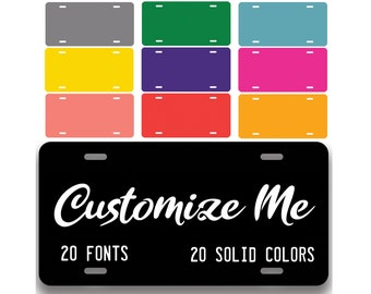Custom License Plate Personalized Plate | Custom Car Tags | 20 Colors and Fonts | 6 x 12 Inch Personalized Aluminum Vanity License Plates