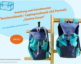 """Ebook Tennisrucksack """"Centre-Court""""  - Anleitung und Schnittmuster, mit Variante A3-Laptop Rucksack"""