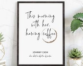 This Morning With Her Having Coffee, Johnny Cash Definition of Paradise, Coffee Quote Print, Coffee Wall Art, Johnny Cash Quote Poster