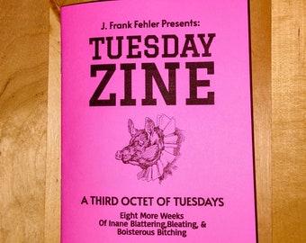 A Third Octet of Tuesdays: Tuesday Zine #17-24