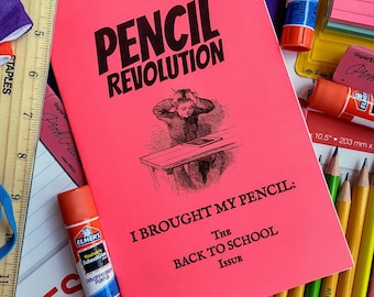 PENCIL REVOLUTION #20 - I Got My Pencils -- The Back to School Issue