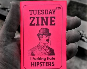 Tuesday Zine #25 -- I Fucking Hate HIPSTERS