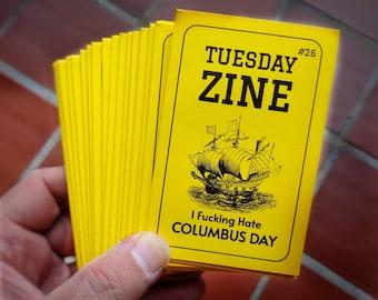 Tuesday Zine #26 -- I Fucking Hate COLUMBUS DAY