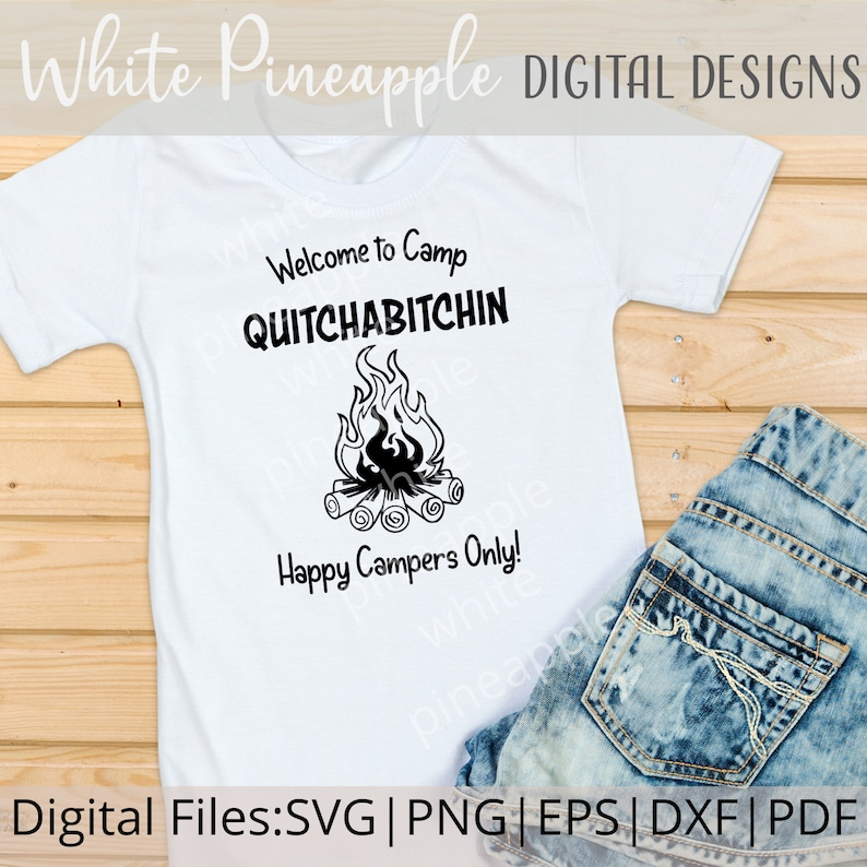 Welcome to Camp Quitchabitchin SVG Camping Png Camping SVG Quitcherbitchin Svg Outdoor SVG Digital Download Campsite Sign Svg