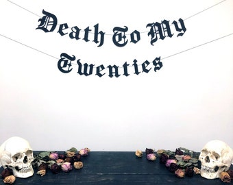 Gothic Letter Death To My Twenties Banner, Death To My 20s, 30th Birthday Banner, Old English Birthday Banner, RIP 20s, Funeral Birthday