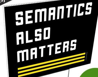 Yard Sign: Semantics Also Matters