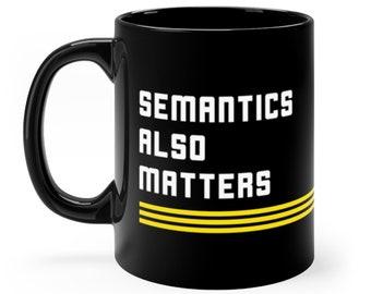 Semantics Also Matters Mug