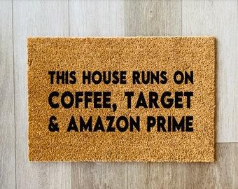 This house runs on coffee target and Amazon prime doormat   doormats, fall doormats  outdoor mats   funny doormats   Housewarming gifts