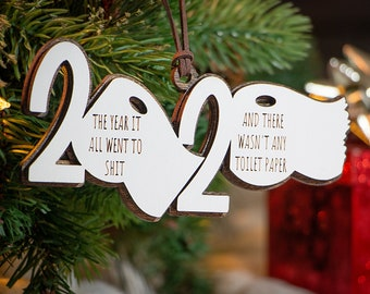 The Year It All Went to Sh!t and There Wasn't Any Toilet Paper Ornament | COVID Christmas Ornament | Funny 2020 Ornament | Holiday Decor