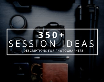 350+ Photography Session Ideas and Descriptions