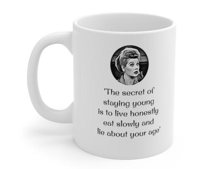 LUCILLE BALL - Funny Quote - I Love Lucy - White Ceramic Mug 11oz