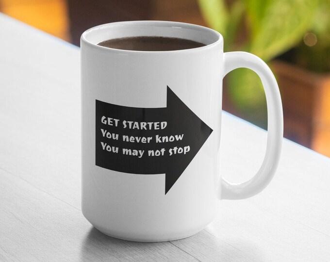 GET STARTED - Quote - WHITE Mug 15oz