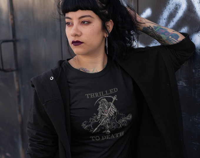 GOTH - Thrilled To Death - Grim Reaper Unisex Tee - BLACK - S to 2XL