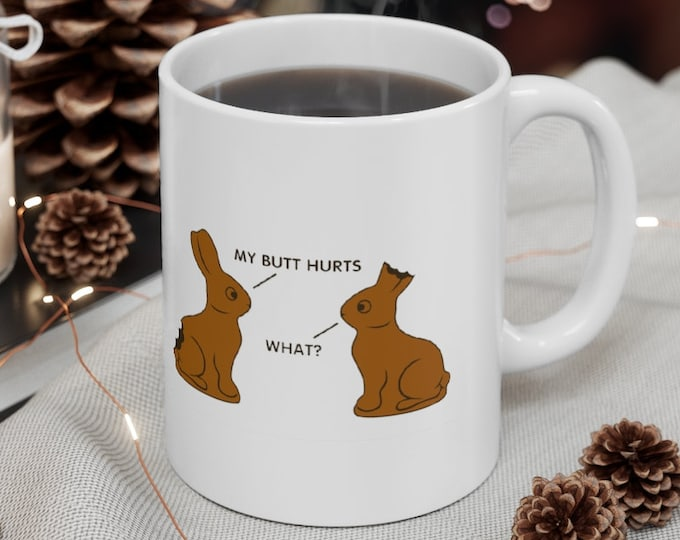 Bunny Mug My Butt Hurts Funny Easter Gift - Ceramic Mug 11oz
