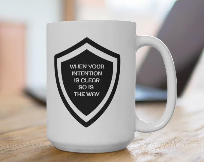 MAN MUG - Positive Quote Intention - Ceramic Mug 15oz