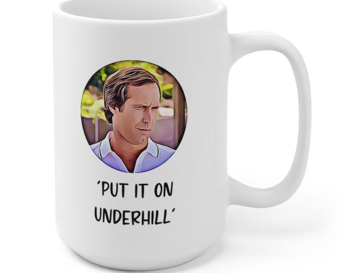 FLETCH - Put It On Underhill - Chevy Chase - Ceramic Mug 15oz