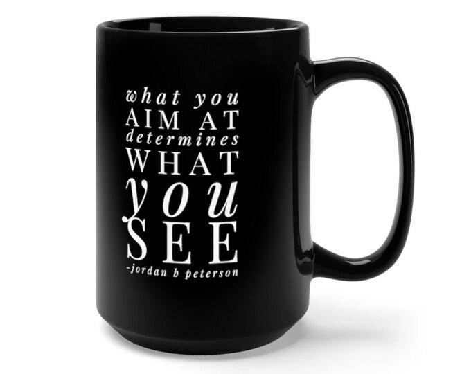 Jordan Peterson Quote  - Black Mug 15oz