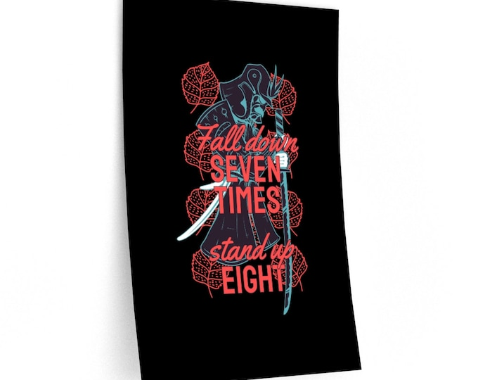 Fall Down Seven Times, Stand Up Eight - Wall Decal - 3 Sizes