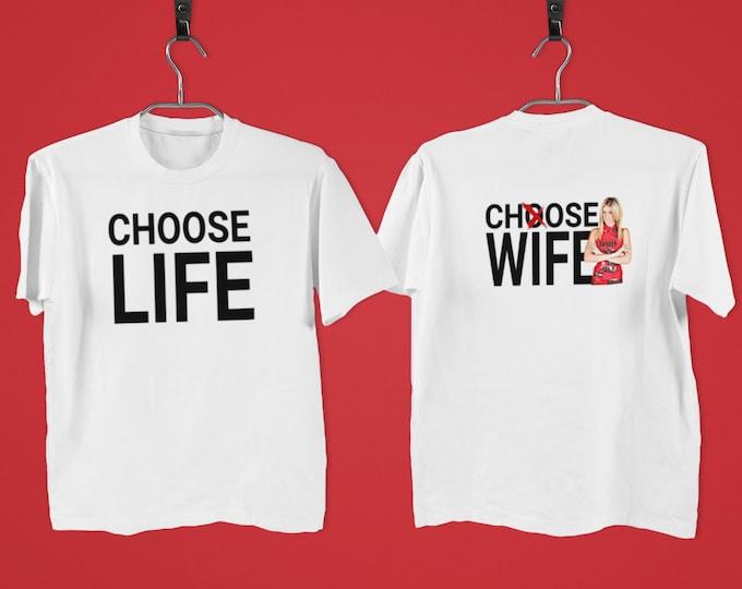 CHOOSE LIFE - Chose Wife - Funny Back-Print White Tee - Wham George Michael Eighties - S-5XL