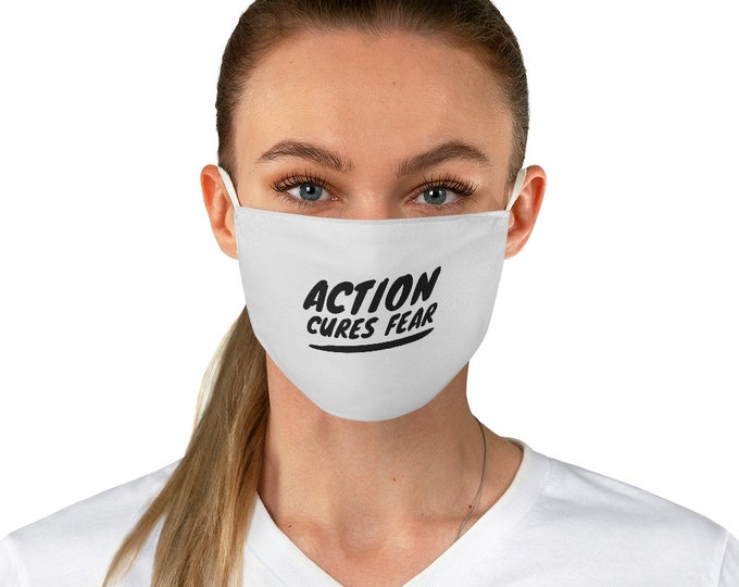 ACTION CURES FEAR Fabric Face Mask