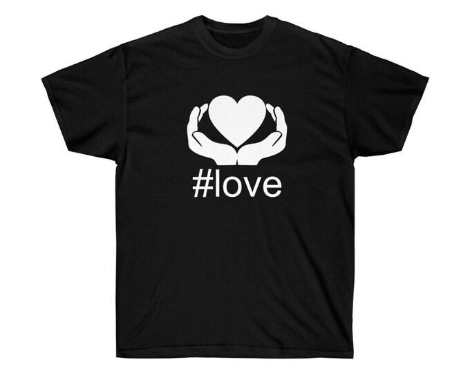 HASHTAG #love - BLACK - Unisex heavy Cotton Tee - S to 5XL