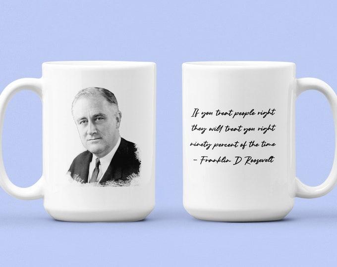 Franklin D Roosevelt - Quote - WHITE Mug 15oz