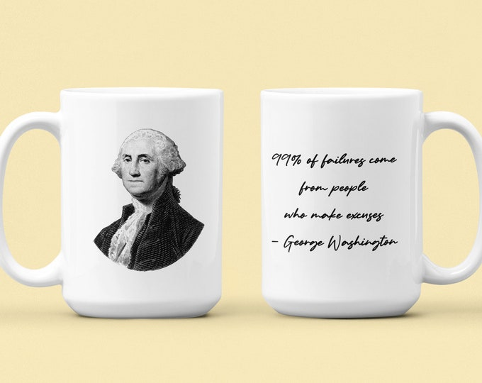 George Washington - Quote - WHITE Mug 15oz