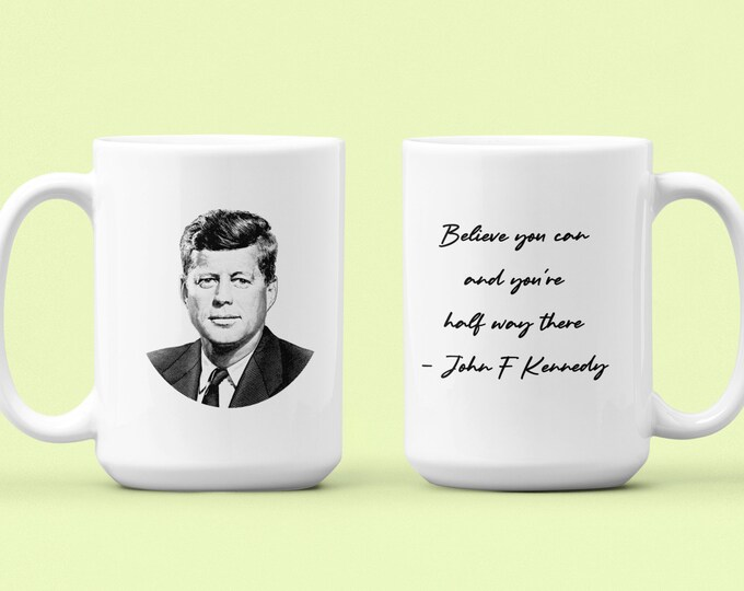 John F Kennedy - Quote - WHITE Mug 15oz